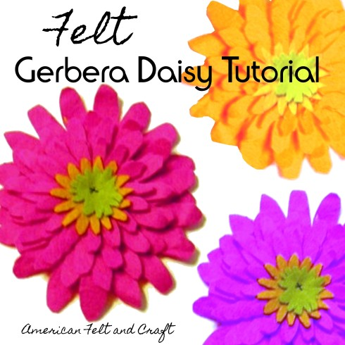 Felt Gerbera Daisy Tutorial