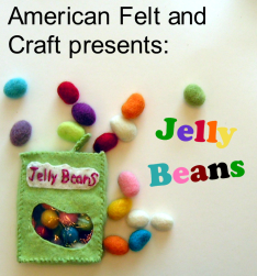 Felt Jelly bean Tutorial from American Felt and Craft Blog