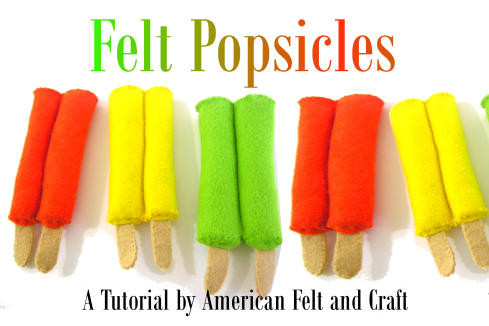 Free felt food tutorial popsicles