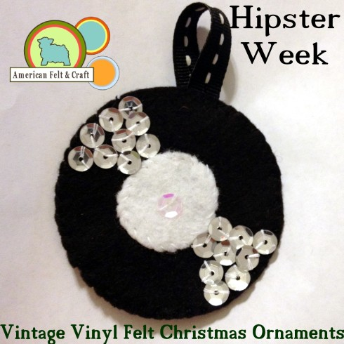 Hipster Week Felt Vinyl Record Ornament Tutorial