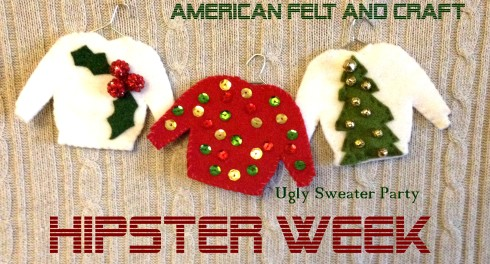 Hipster week- Ugly Sweater Party Felt Christmas Ornaments