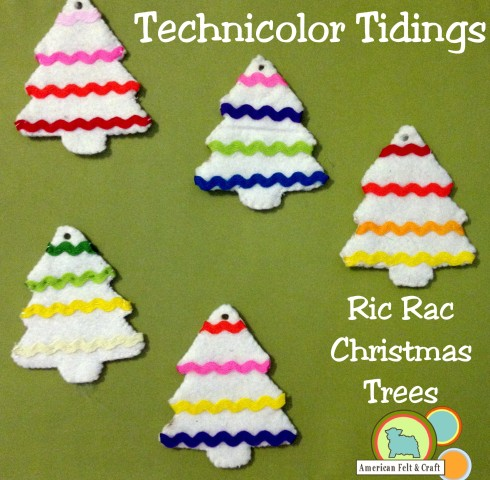 Technicolor Tidings DIY Felt and Ric Rac Christmas Tree Ornaments