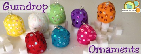DIY Felt Gumdrop Ornaments