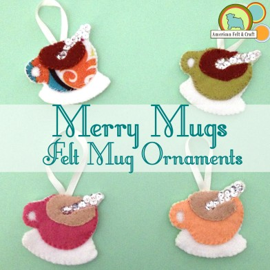 Merry Mugs Felt Ornament Tutorial