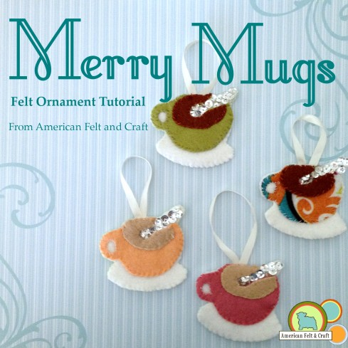 Merry Mug - Felt Ornament Tutorial with sequined spoons