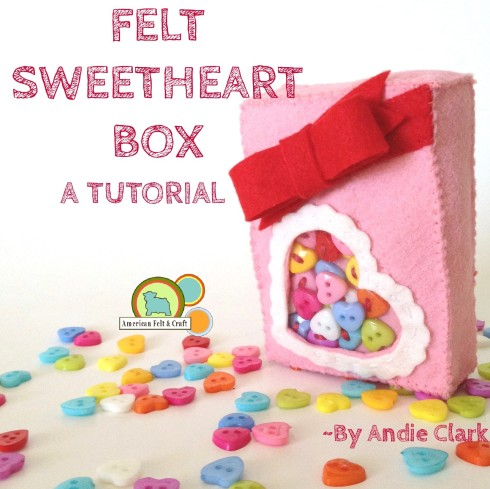 Felt Sweetheart box for your sweetheart