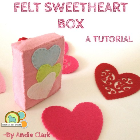 Felt valentines day craft - sweetheart box tutorial