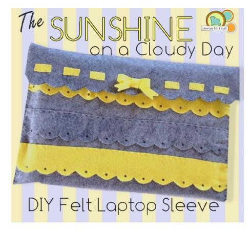 Sunshine on a cloudy day - Felt Laptop sleeve