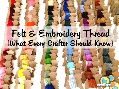 Basics of felt and embroidery (Cross Stitch) thread
