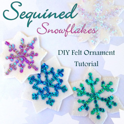 Sequined Snowflake Ornament Tutorial - Tons of felt Ornaments