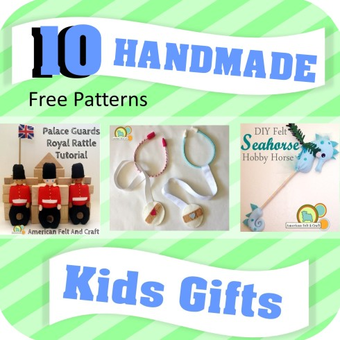 10 Handmade Felt Gifts for Kids