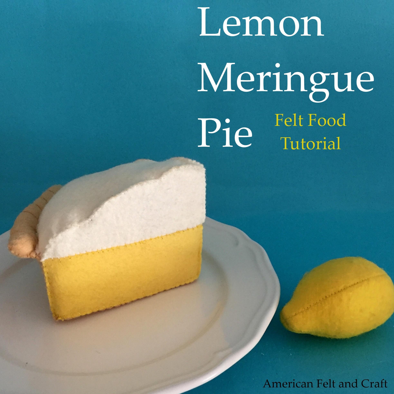 felt food pattern - free tutorial - Lemon Pie