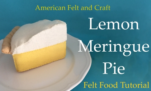 How to make pie - felt food - Lemon