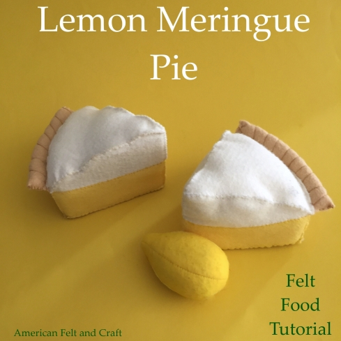 Free felt food tutorials - Lemon pie