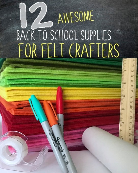 12 awesome back to school supplies for felt crafters